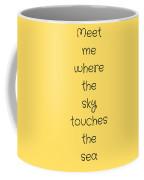 Meet Me Where The Sky Coffee Mug