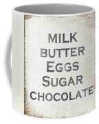 Milk Butter Eggs Chocolate Sign- Art By Linda Woods Coffee Mug by Linda Woods