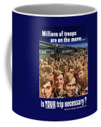 Millions Of Troops Are On The Move Coffee Mug
