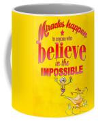 Miracles Happen Coffee Mug