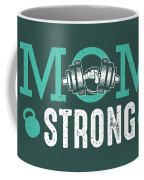 Mom Strong Coffee Mug