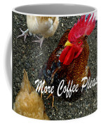 More Coffee Please Coffee Mug