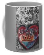 More Love  Coffee Mug
