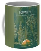 Motivational Travel Poster - Peripatetic 3 Coffee Mug