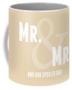 Mr And Mr And Dog- Sand Coffee Mug