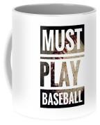 Must Play Baseball Typography Coffee Mug