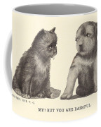 My But You Are Bashful Coffee Mug