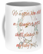 My Daughter - My Baby Girl 2 Coffee Mug
