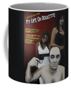 My Life Oh Roulette Coffee Mug