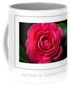 Nature In Perfection Poster Coffee Mug