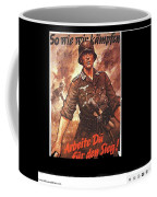 Nazi Propaganda Poster Number 2 Circa 1942 Coffee Mug