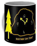 Need Some Cave Time Coffee Mug