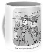 Next Christmas I Drive The Cattle Coffee Mug