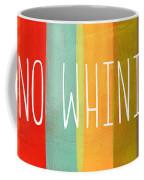 No Whining Coffee Mug