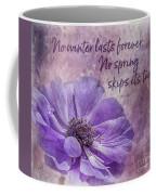 No Winter Lasts Forever Coffee Mug