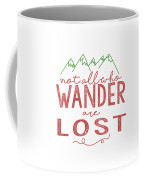 Not All Who Wander Are Lost In Pink Coffee Mug