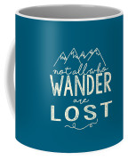 Not All Who Wander Coffee Mug