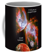 O God, You Are Wrapped In Light Coffee Mug