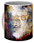 Obscenity Coffee Mug