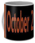 October 25 Coffee Mug
