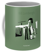 Office Space Bill Lumbergh Movie Quote Poster Series 002 Coffee Mug