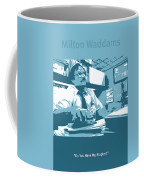 Office Space Milton Waddams Movie Quote Poster Series 003 Coffee Mug