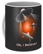 Oh I Believe  Se Coffee Mug