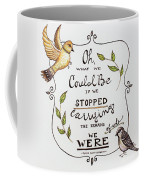 Oh What We Could Be Coffee Mug