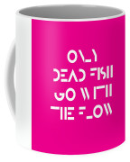 Only Dead Fish Go With The Flow - Motivational And Inspirational Quote 3 Coffee Mug