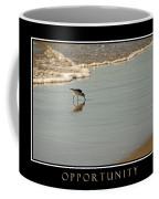 Opportunity Inspirational Coffee Mug