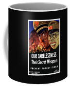 Our Carelessness - Their Secret Weapon Coffee Mug by War Is Hell Store