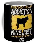 Ox Addiction Funny Farm Animal Lover Coffee Mug