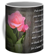 Pain Makes You Stronger Motivational Quotes Coffee Mug