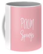 Palm Springs White On Pink- Art By Linda Woods Coffee Mug by Linda Woods