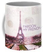 Paris Eiffel Tower Typography Montage Collage - Pardon My French  Coffee Mug