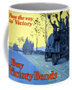 Pave The Way To Victory Coffee Mug by War Is Hell Store