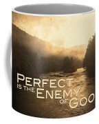 Perfect Is The Enemy Of Good Coffee Mug