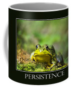 Persistence Inspirational Motivational Poster Art Coffee Mug by Christina Rollo