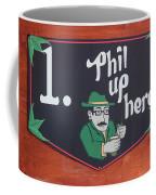 Phil Up Here Coffee Mug