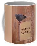 Pigeon - Work In Progress Coffee Mug