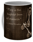 Play Is The Highest Form Of Research. Albert Einstein  Coffee Mug