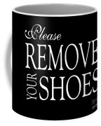 Please Remove Your Shoes Coffee Mug