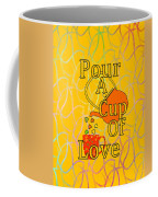 Pour A Cup Of Love - Beverage Art Coffee Mug
