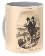 Pour Une Belle Vue, V'la Une Belle Vue!... Coffee Mug