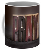 Pray - Antique Letterpress Letters Coffee Mug