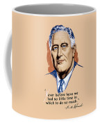President Franklin Roosevelt And Quote Coffee Mug by War Is Hell Store