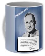 President Truman Speaking For America Coffee Mug