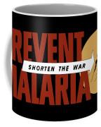 Prevent Malaria - Shorten The War  Coffee Mug