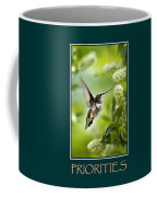 Priorities Inspirational Motivational Poster Art Coffee Mug by Christina Rollo