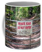 Private Road Do Not Enter Coffee Mug